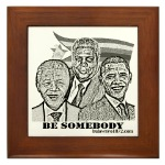 "Joshua Nkomo, Nelson Mandela, Barack Obama ""Be Somebody"" Frame Tile"